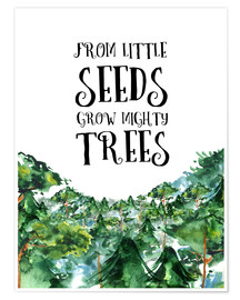 Premiumposter From little seeds grow mighty trees