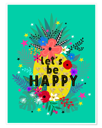 Premiumposter Lets be Happy