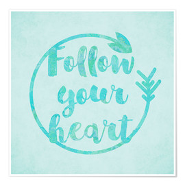 Premiumposter Follow your Heart