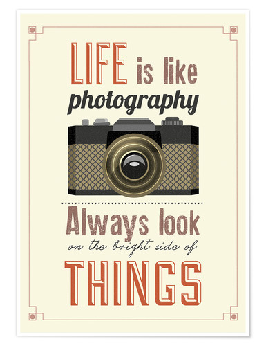 Premiumposter Life is photography