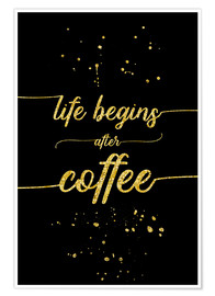 Premiumposter TEXT ART GOLD Life begins after coffee