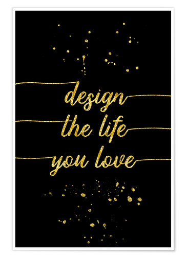 Premiumposter TEXT ART GOLD Design the life you love