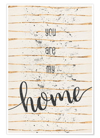 Premiumposter TEXT ART You are my home