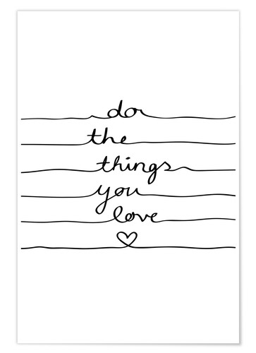 Premiumposter Do The Things You Love