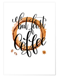 Premiumposter Coffee First