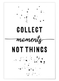 Premiumposter Collect moments not things