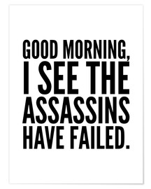 Premiumposter Good Morning I See The Assasins Have Failed