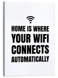 Canvastavla  Home is Where Your Wifi Connects Automatically - Creative Angel