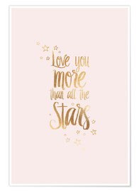 Premiumposter  LOVE YOU YOU MORE THAN ALL THE STARS - Stephanie Wünsche