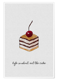 Premiumposter Life Is Short Eat The Cake
