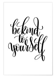 Premiumposter  Be kind to yourself - Typobox
