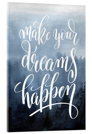Akrylglastavla  Make your dreams happen - Typobox