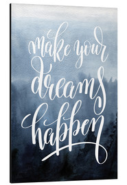 Aluminiumtavla  Make your dreams happen - Typobox