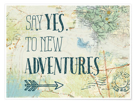 Premiumposter Say yes to new adventures
