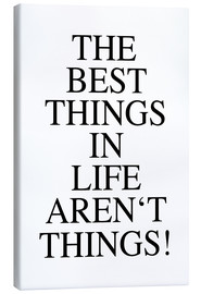 Canvastavla  The best things in life aren't things - Ohkimiko